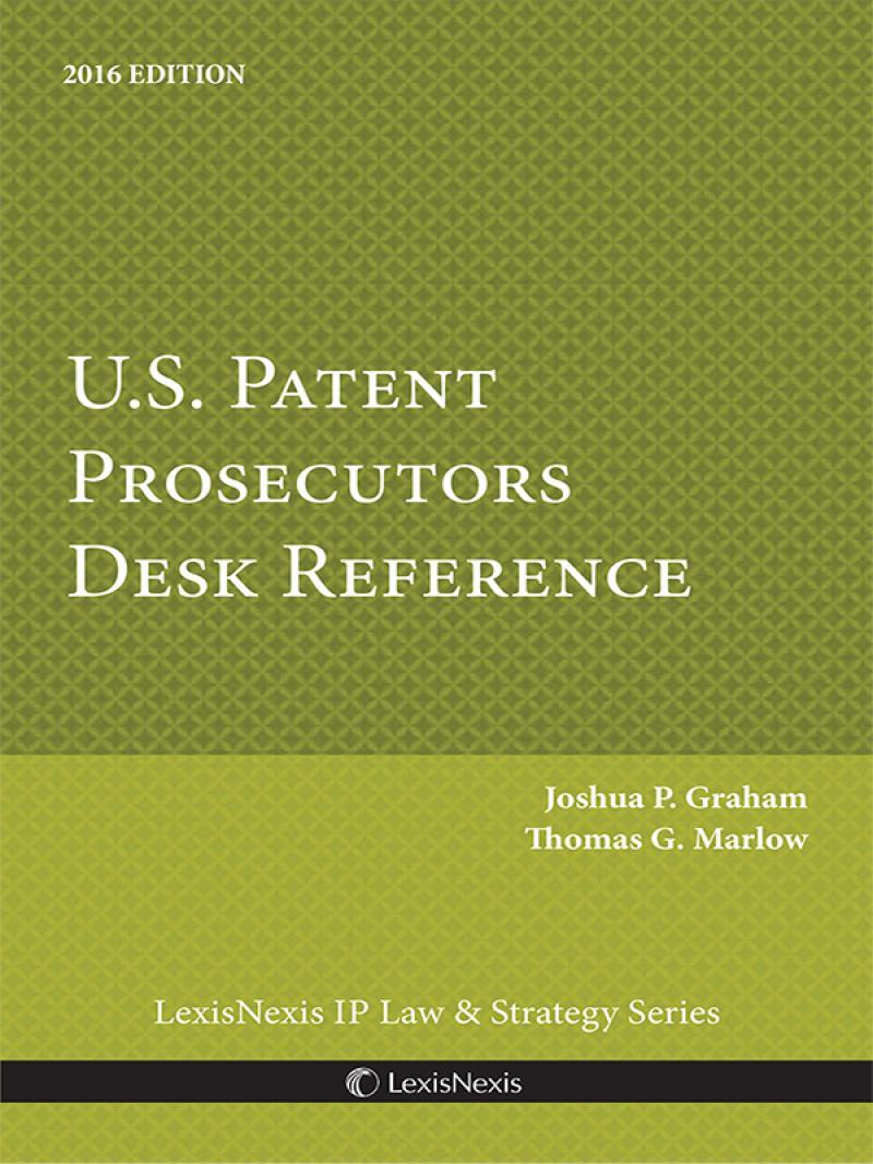 U.S. Patent Prosecutors Desk Reference