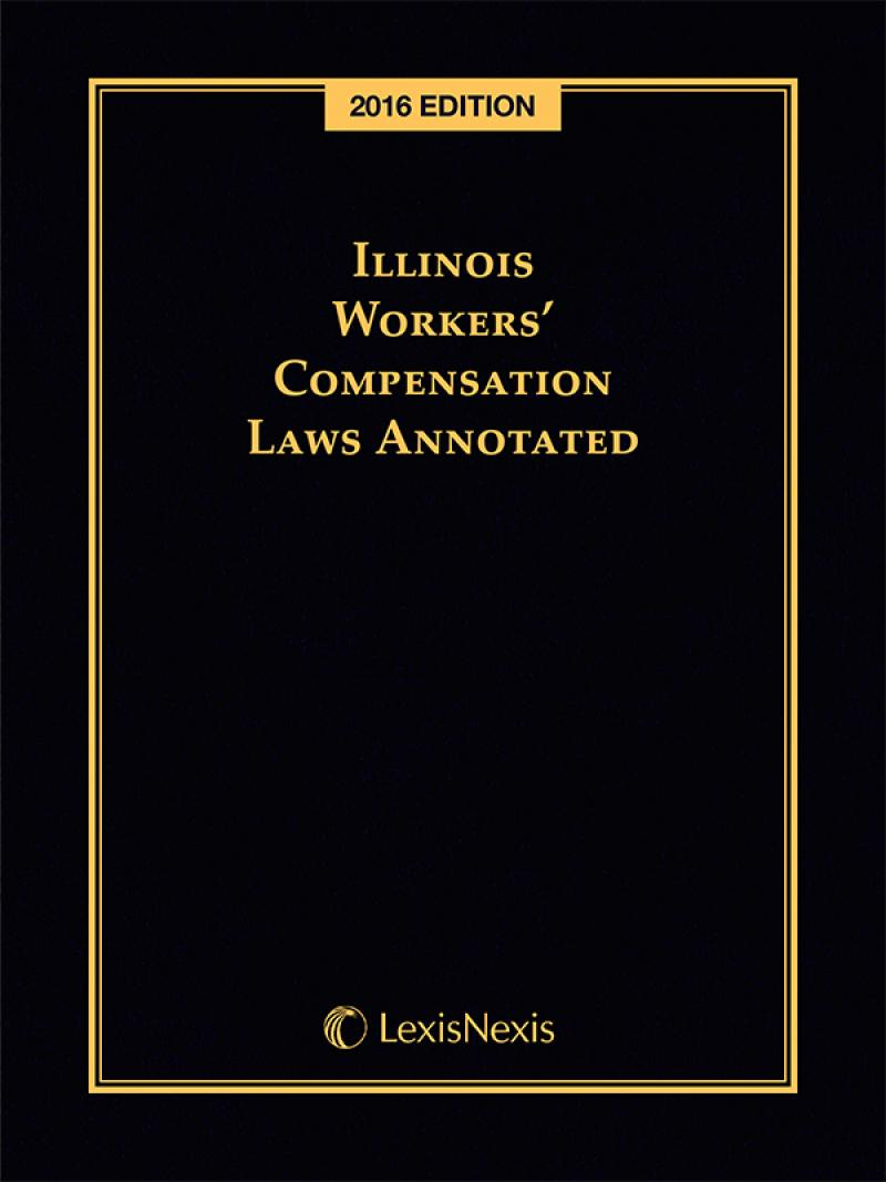 Illinois Workers Compensation Laws Annotated Lexisnexis