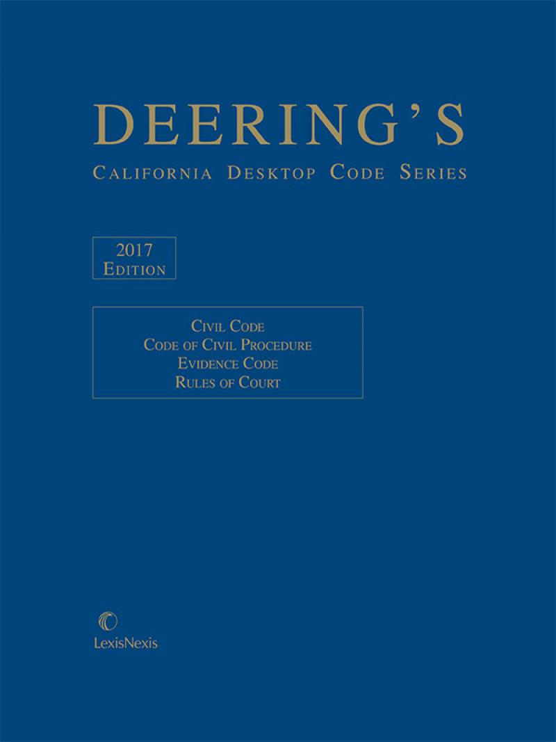 Deering's California Desktop Code Series, Civil Practice Codes, 2017 Edition