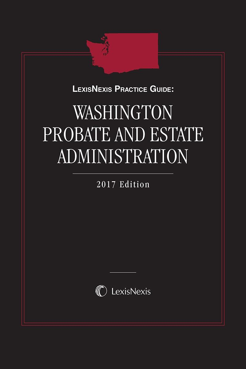 LexisNexis® Practice Guide: Washington Probate