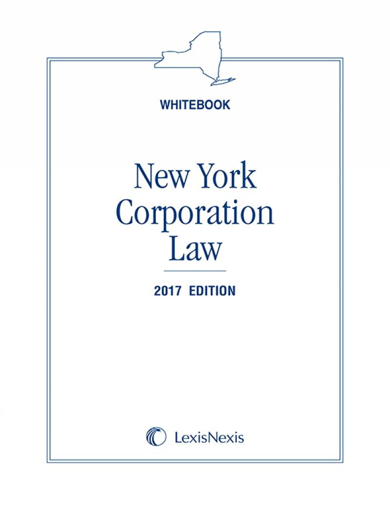 New York Corporation Law Whitebook, 2017 Edition