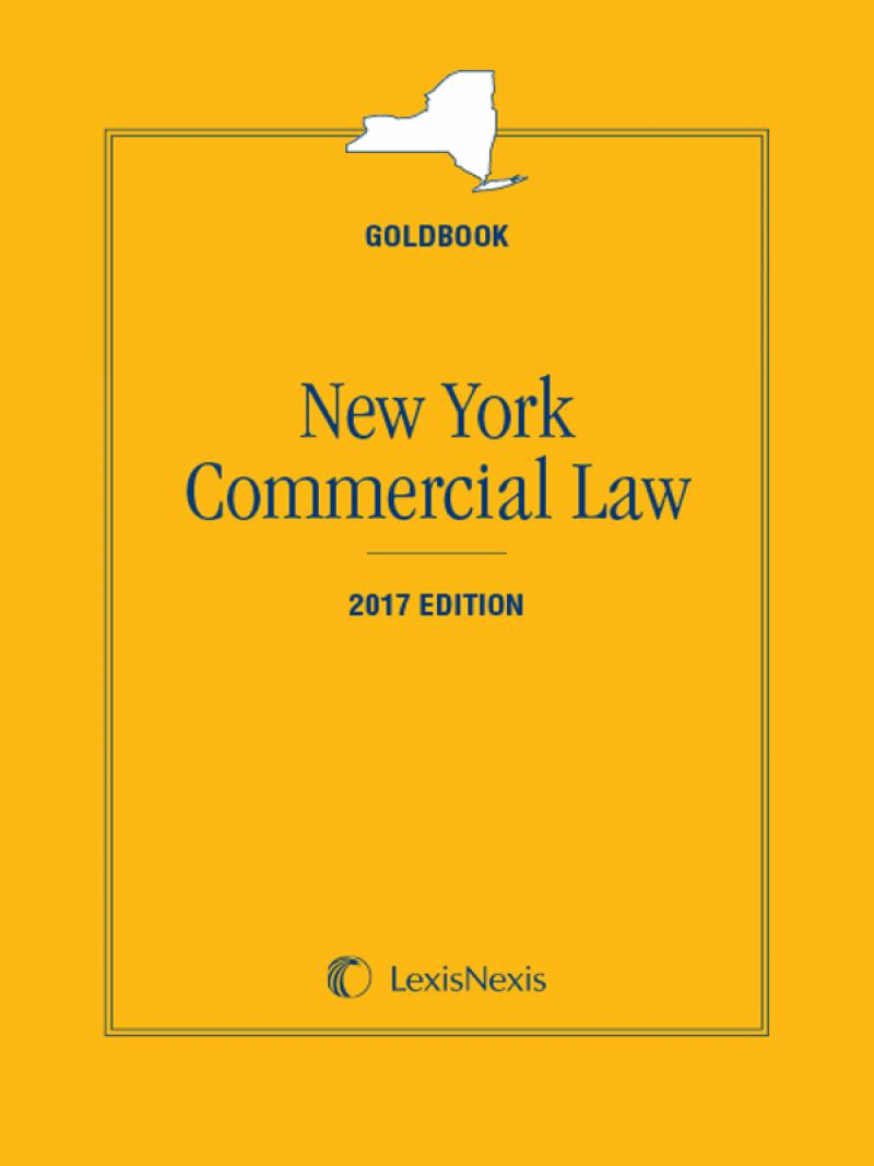 New York Commercial Law Goldbook, 2017 Edition