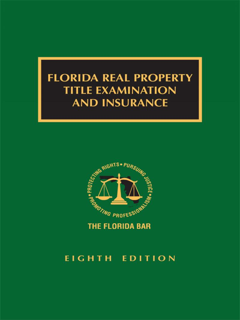 Florida Real Property Title Examination and Insurance, Eighth Edition