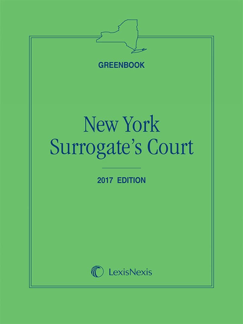 New York Surrogate's Court Greenbook, 2017 Edition