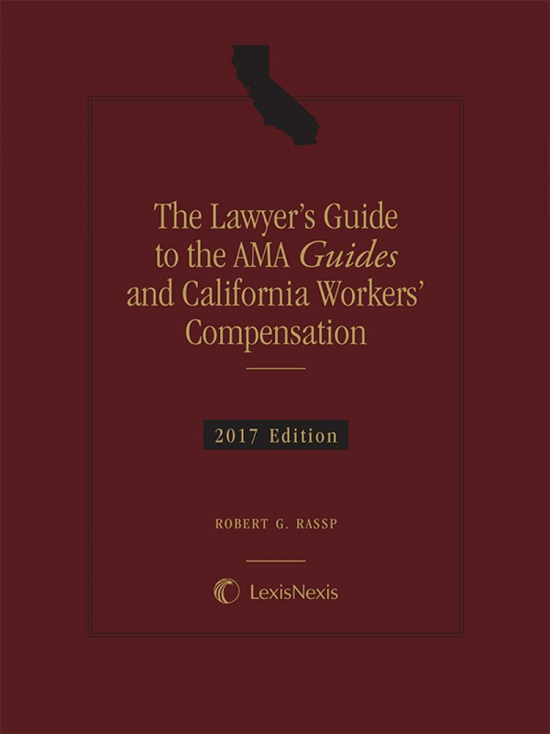 The Lawyer's Guide to the AMA Guides and California Workers' Compensation