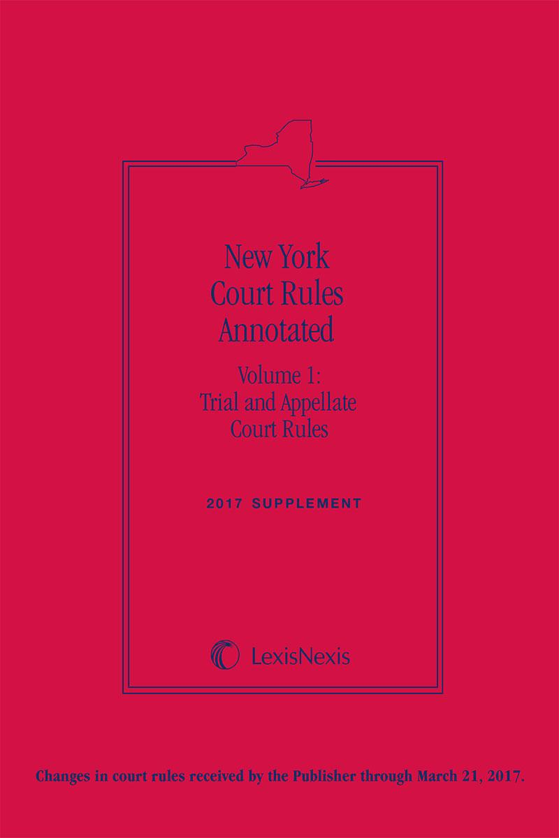 New York Court Rules Annotated, 2018 Edition