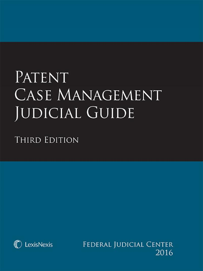 Patent Case Management Judicial Guide, Third Edition
