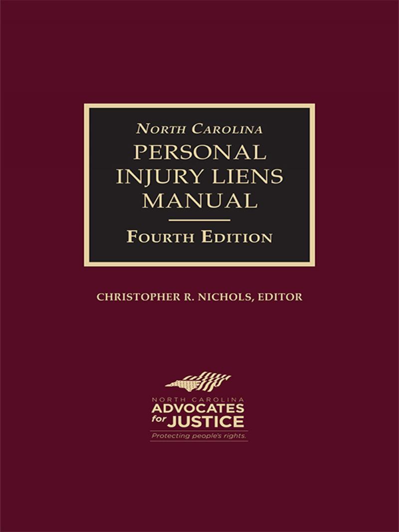 North Carolina Personal Injury Liens Manual, Fourth Edition