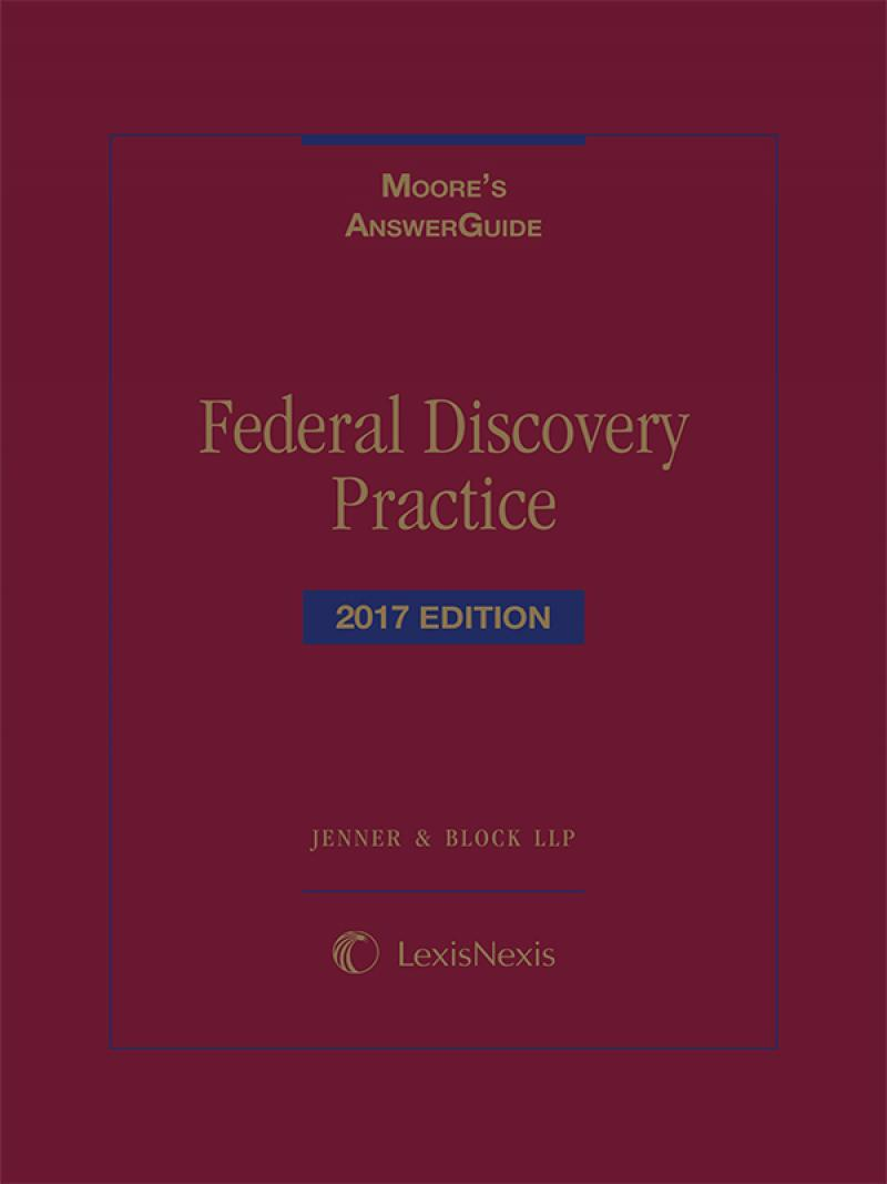 Moore's AnswerGuide: Federal Discovery Practice