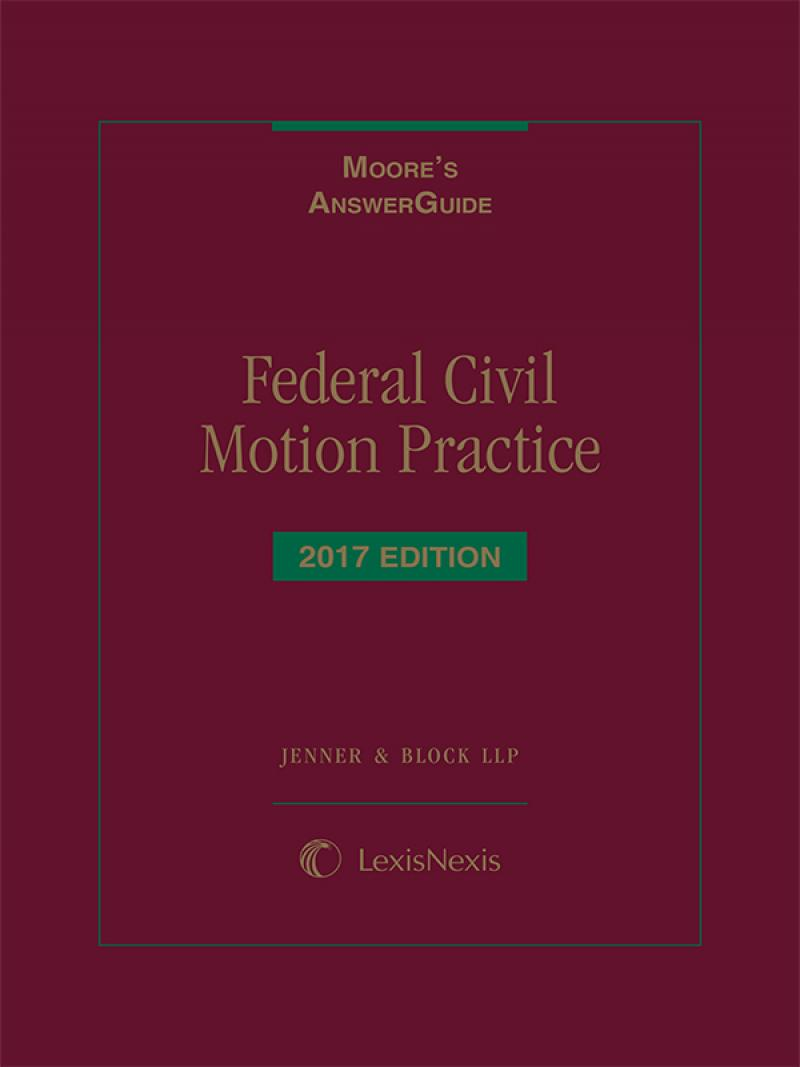 Moore's AnswerGuide: Federal Civil Motion Practice