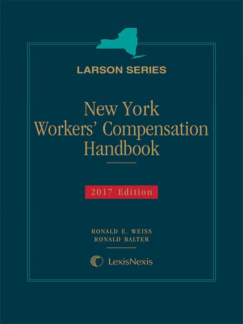 New York Workers' Compensation Handbook, 2017 Edition