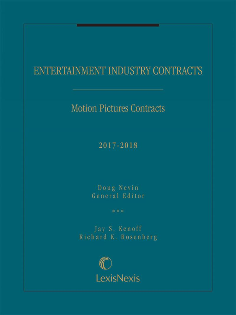 Entertainment Industry Contracts: Motion Pictures Contracts 2017-2018