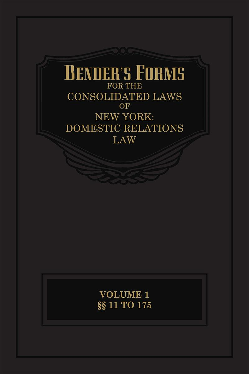 Bender's Forms for the Consolidated Laws of New York: Domestic Relations Law