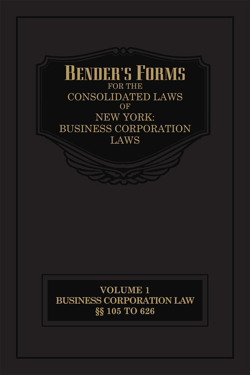 Bender's Forms for the Consolidated Laws of New York: Business Corporation Laws