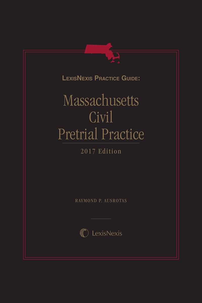 LexisNexis Practice Guide: Massachusetts Civil Pretrial Practice