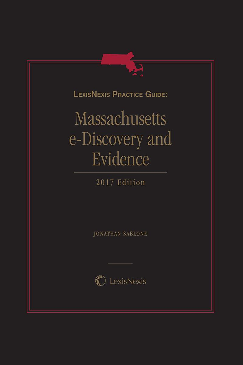 LexisNexis Practice Guide: Massachusetts eDiscovery and Evidence