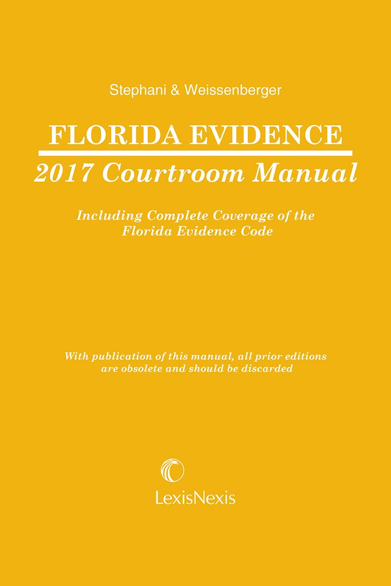 Florida Evidence Courtroom Manual