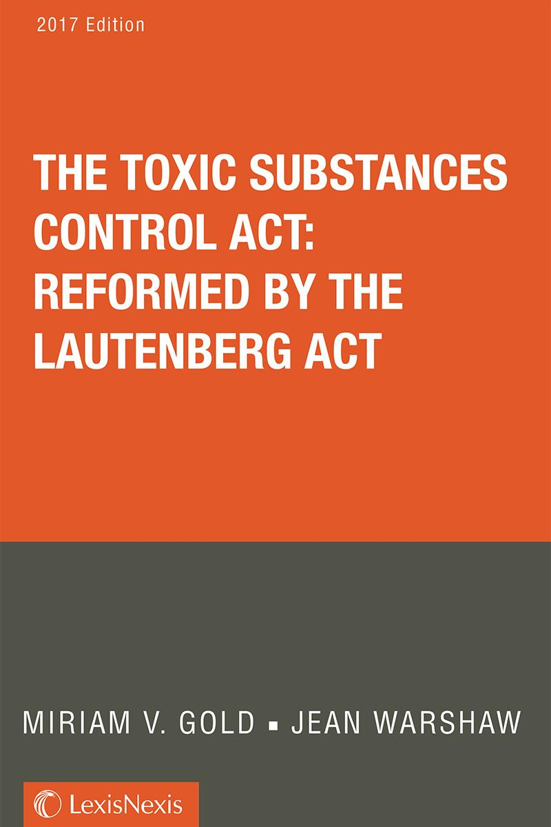 Toxic Substances Control Act: Reformed by the Lautenberg Act
