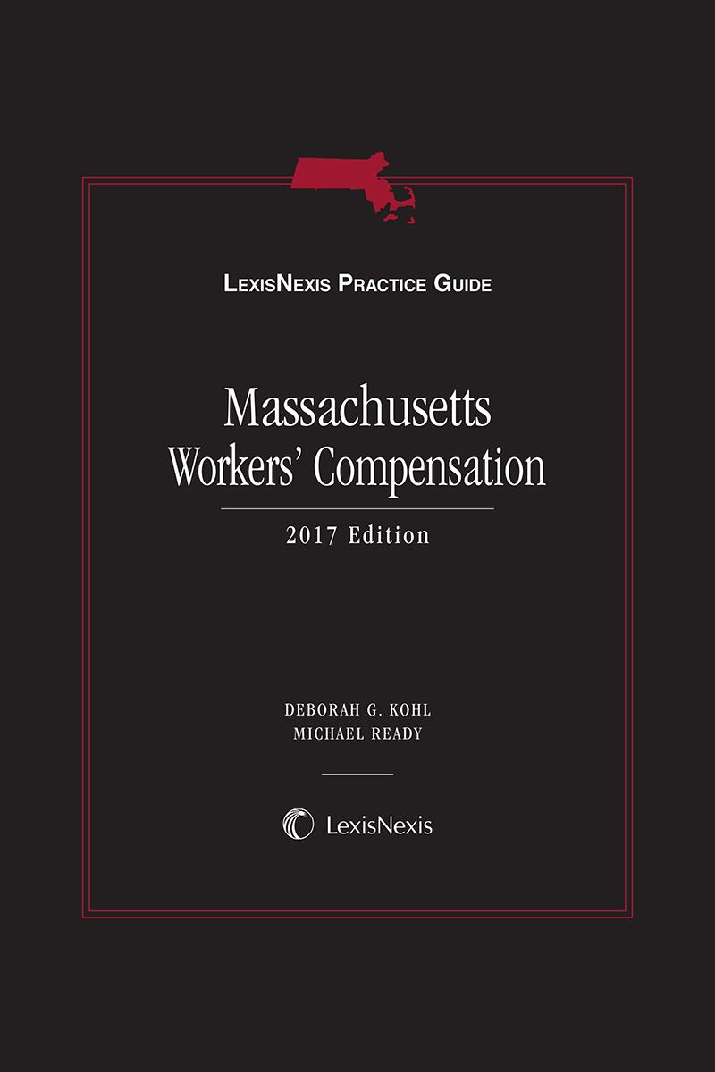 LexisNexis Practice Guide: Massachusetts Workers' Compensation