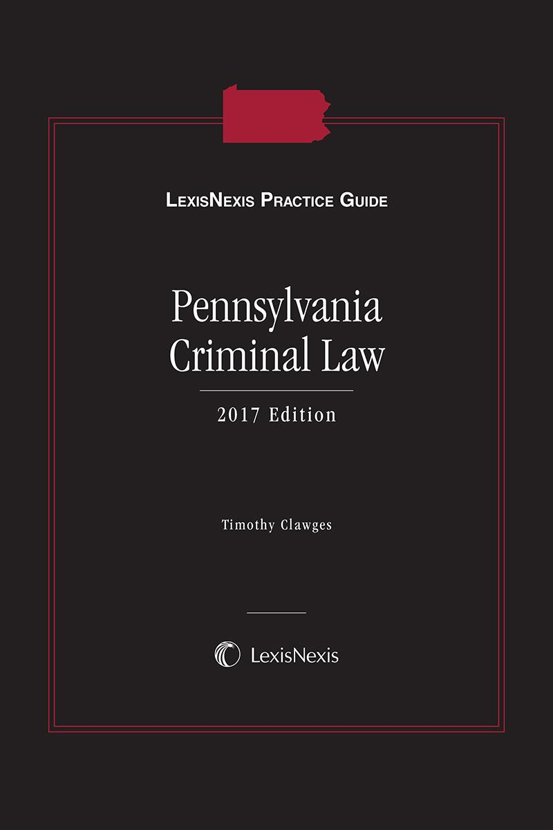 LexisNexis Practice Guide: Pennsylvania Criminal Law