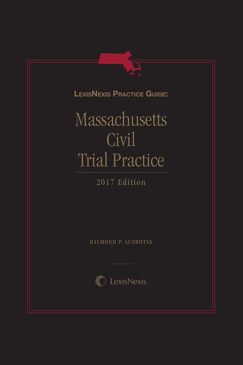 LexisNexis Practice Guide: Massachusetts Civil Trial Practice