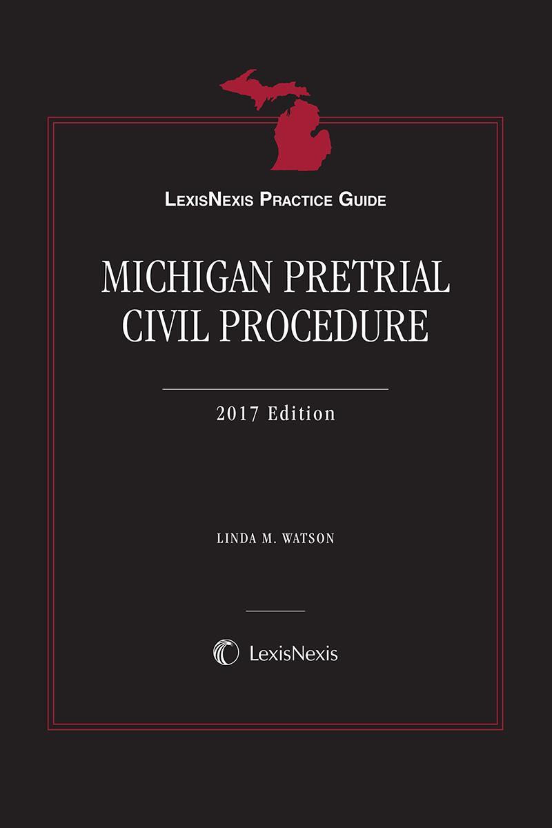 LexisNexis Practice Guide: Michigan Pretrial Civil Procedure