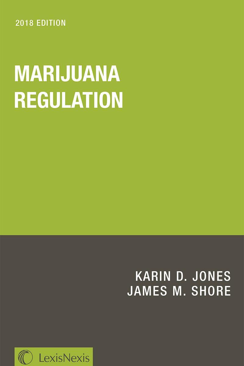 Marijuana Regulation, 2018 Edition