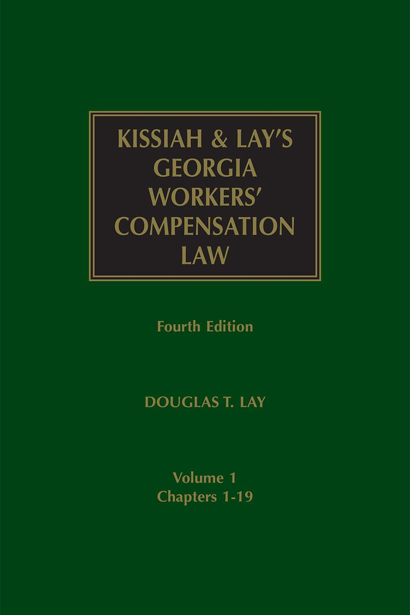 Kissiah & Lay's Georgia Workers' Compensation Law