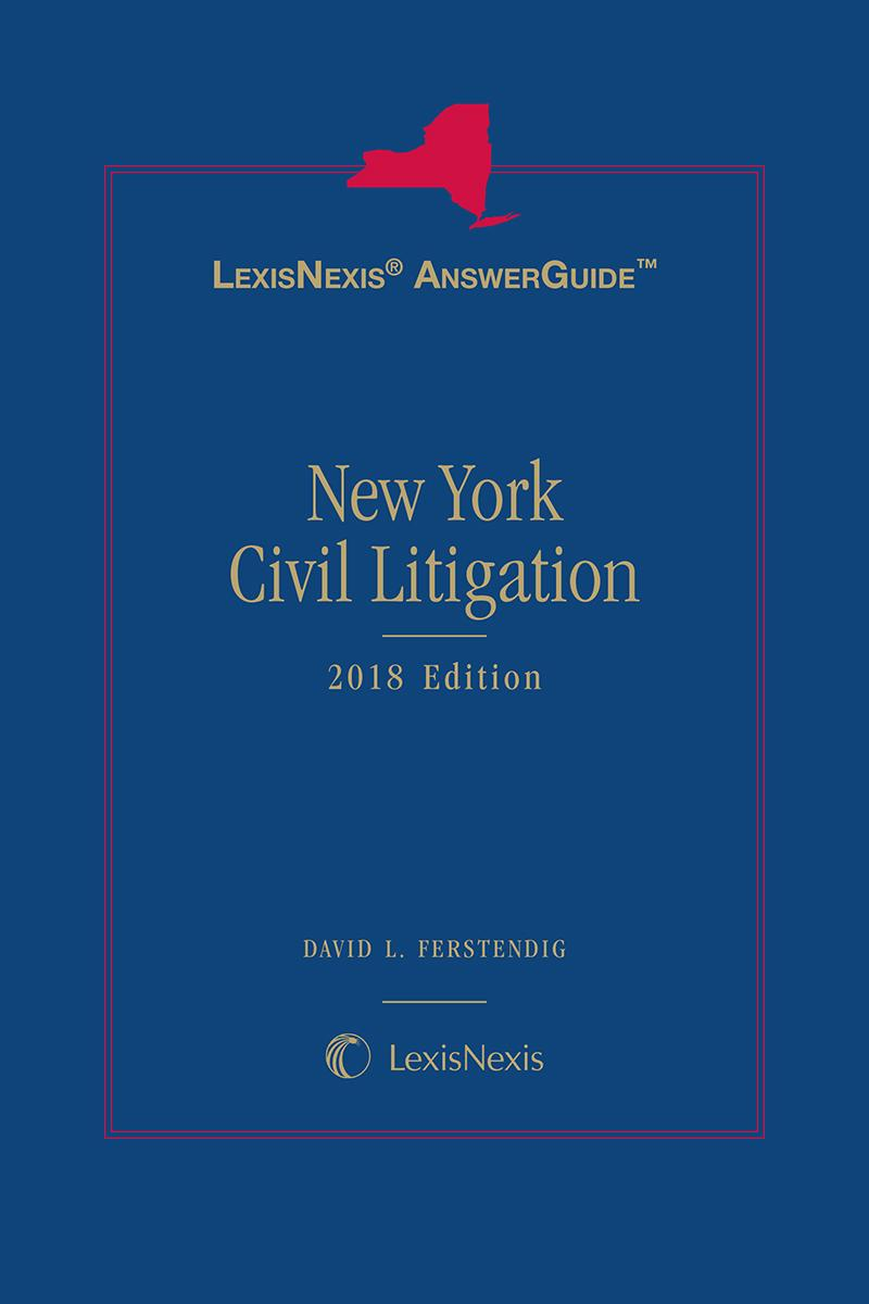 LexisNexis AnswerGuide New York Civil Litigation, 2018 Edition