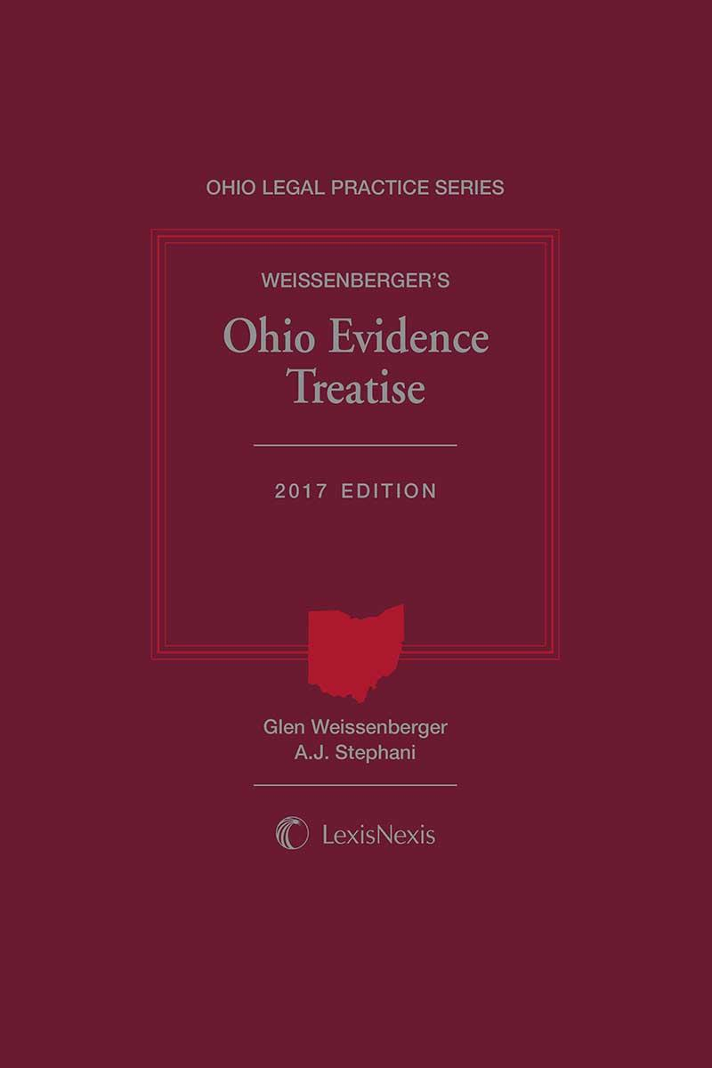 Weissenberger's Ohio Evidence Treatise, 2017 Edition