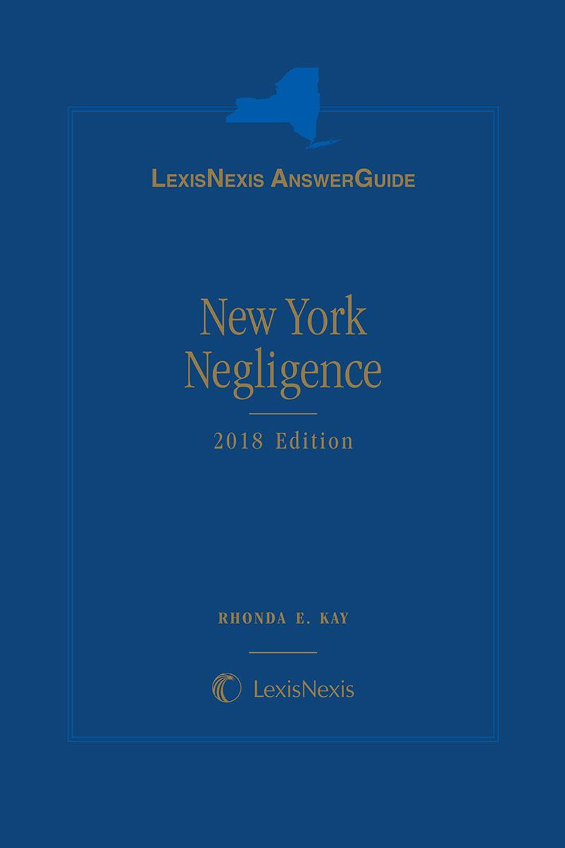 LexisNexis AnswerGuide New York Negligence, 2018 Edition