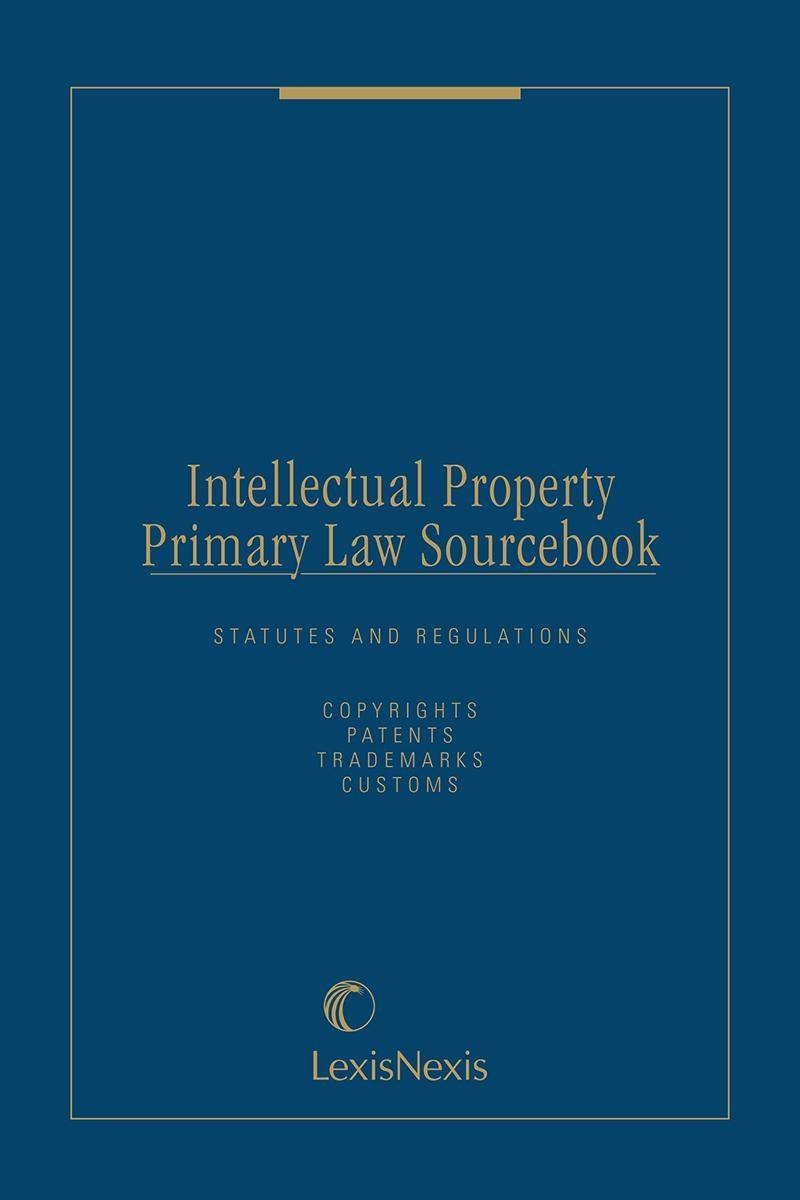 Intellectual Property Primary Law Sourcebook