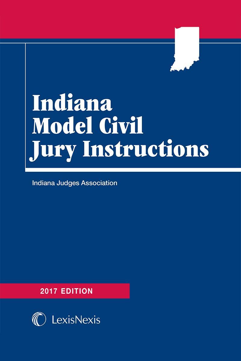 Indiana Model Civil Jury Instructions Lexisnexis Store