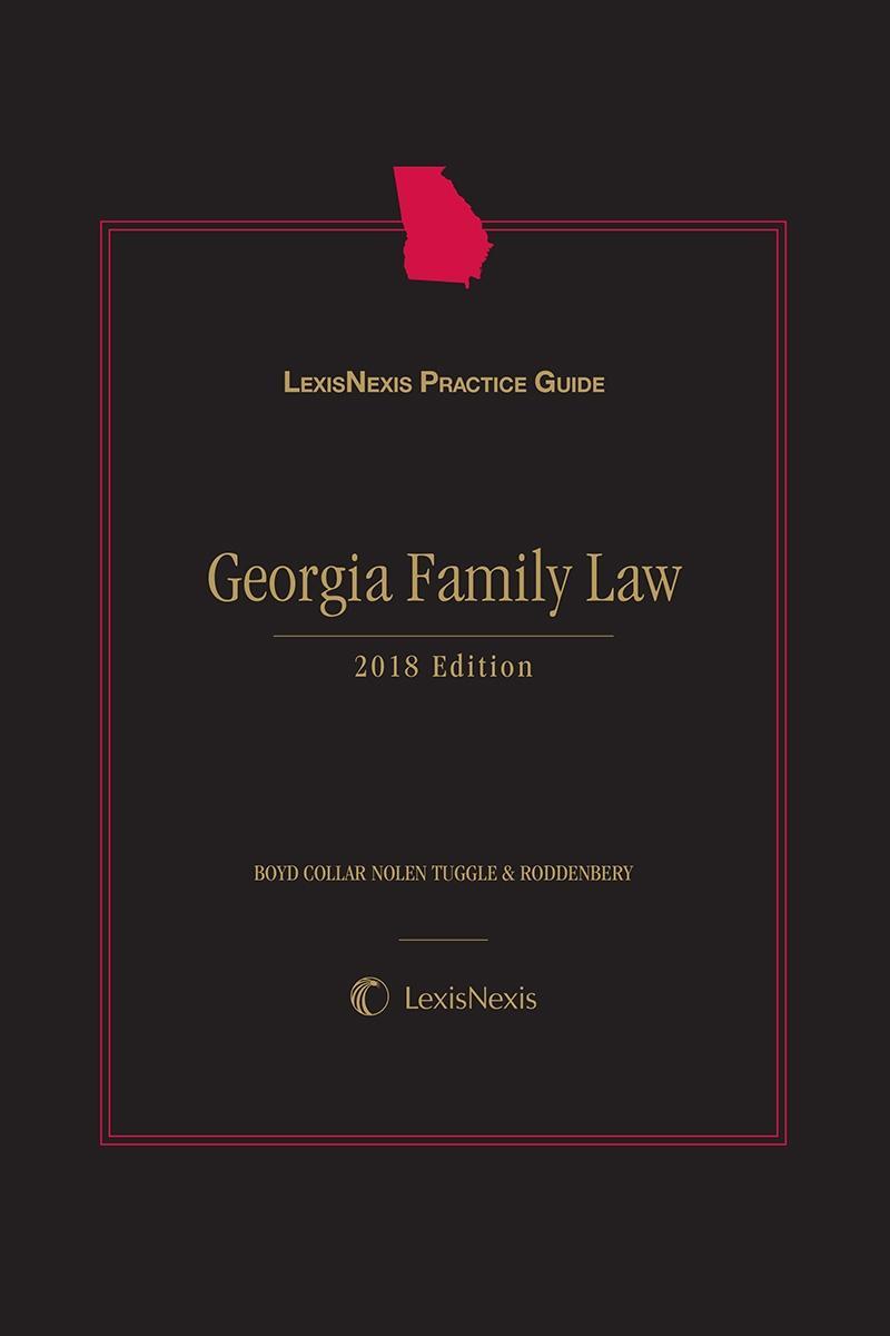 LexisNexis Practice Guide: Georgia Family Law, 2017 Edition