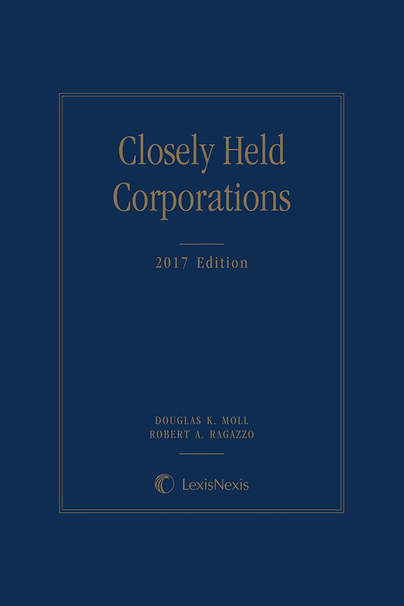 Closely Held Corporations, 2017 Edition