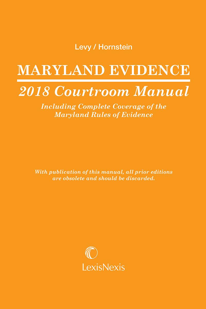Maryland Evidence 2018 Courtroom Manual