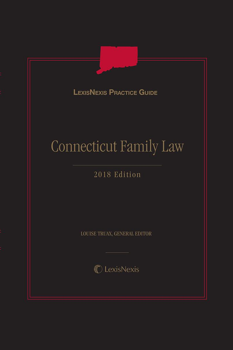 LexisNexis Practice Guide: Connecticut Family Law, 2018 Edition