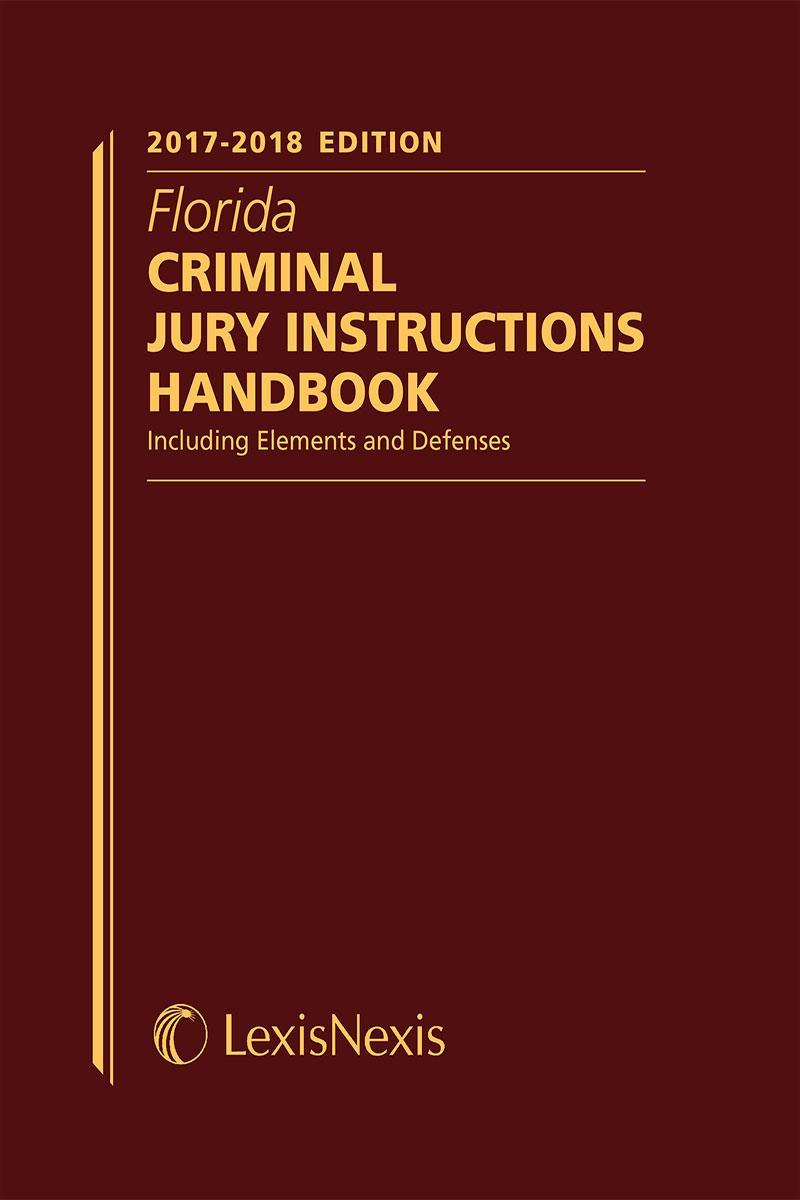 Florida Criminal Jury Instructions Handbook Lexisnexis Store