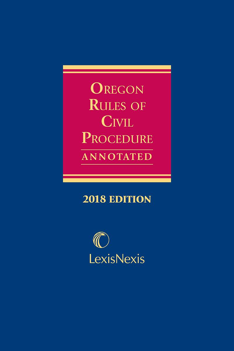 Oregon Rules of Civil Procedure Annotated