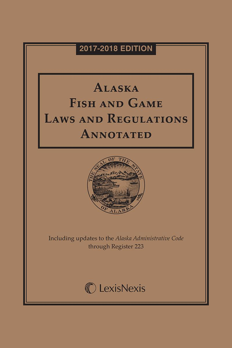 Alaska fish and game laws and regulations annotated for State of alaska fishing license