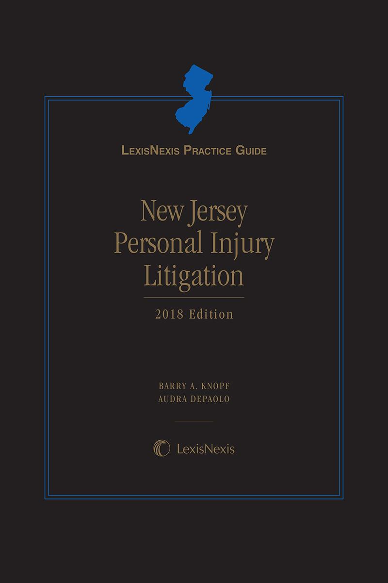 LexisNexis Practice Guide: New Jersey Personal Injury Litigation