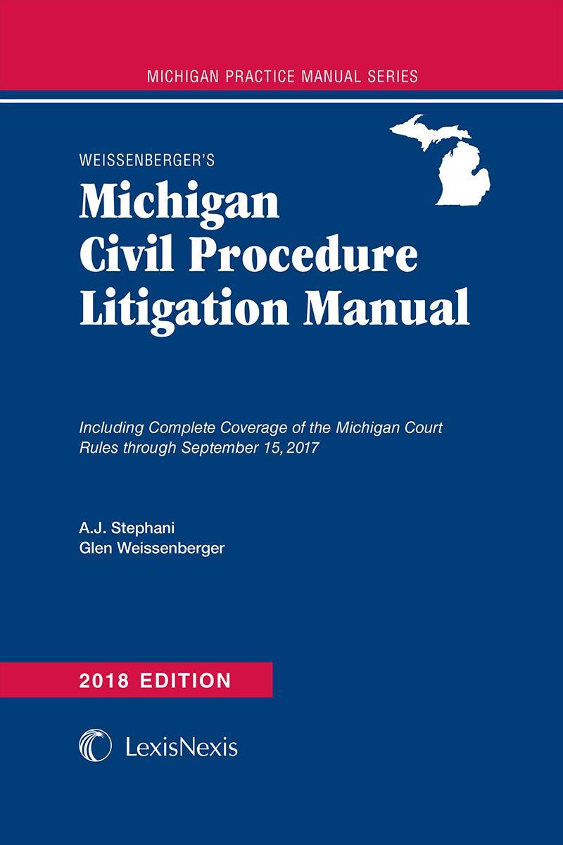 Weissenbergers Michigan Civil Procedure Litigation Manual