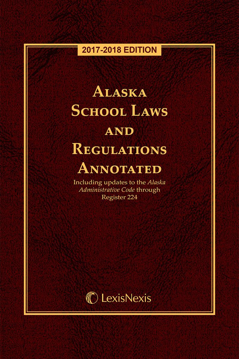 Alaska School Laws And Regulations Annotated Lexisnexis Store