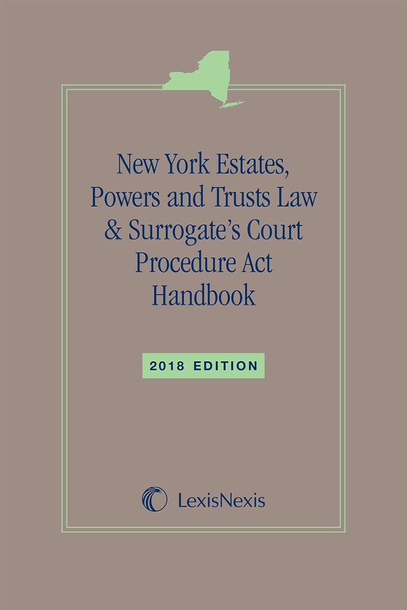 New York Estates, Powers and Trusts Law & Surrogate's Court Procedure Act  Handbook