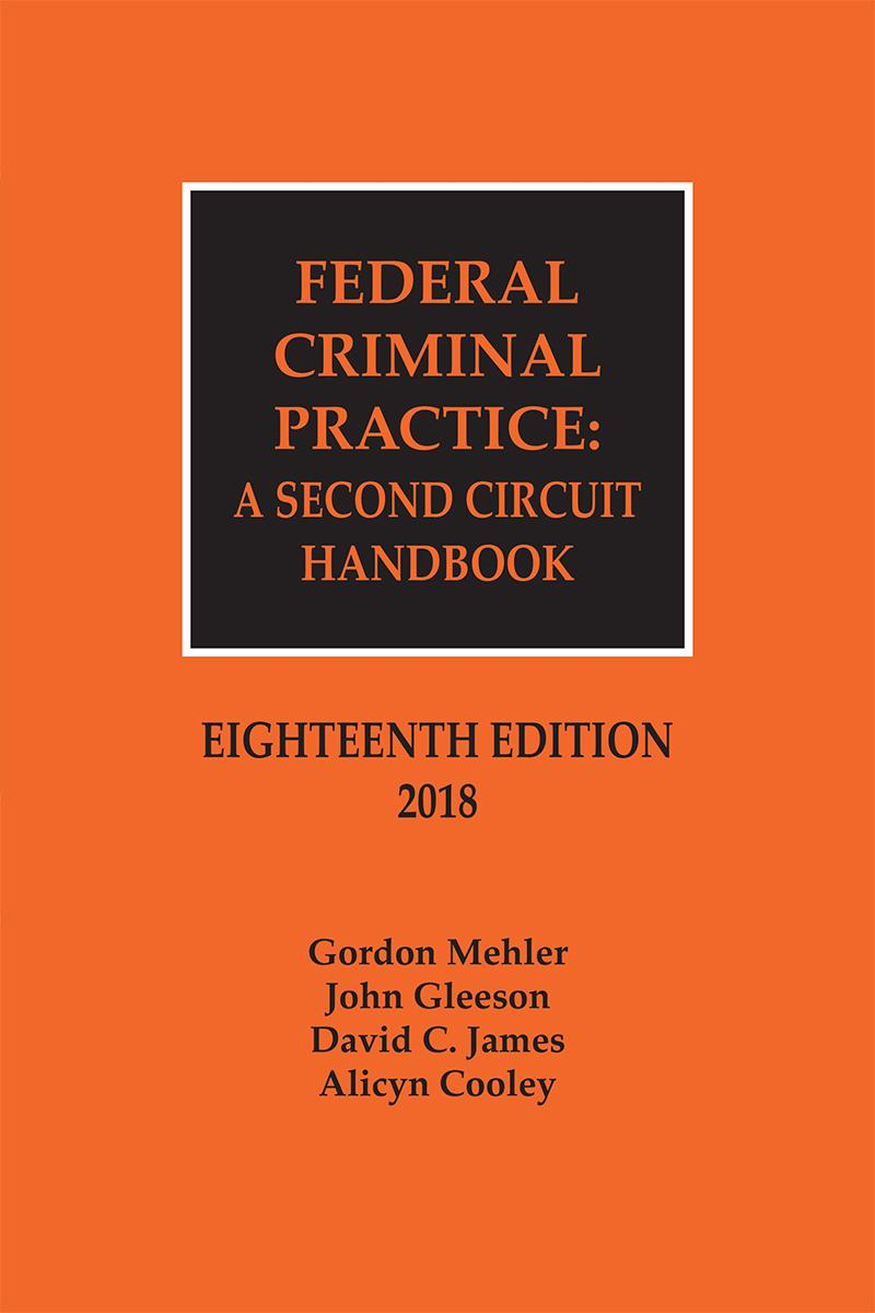 Federal Criminal Practice: A Second Circuit Handbook