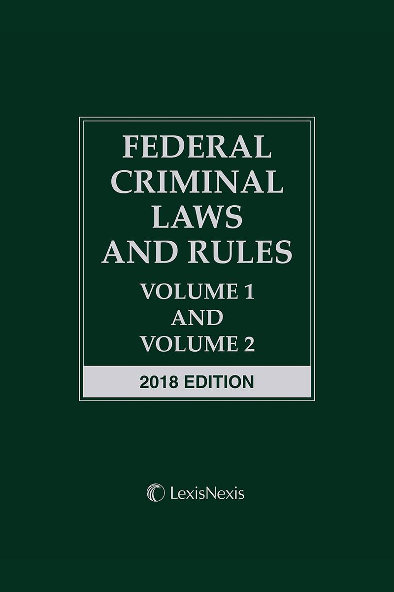 federal criminal laws and rules volume i ii sample lexisnexis store