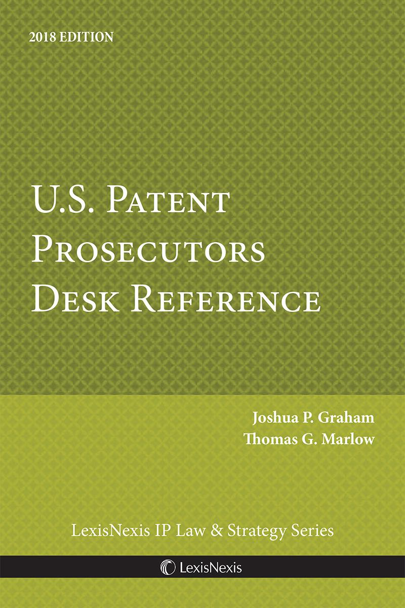 U.S. Patent Prosecutors Desk Reference