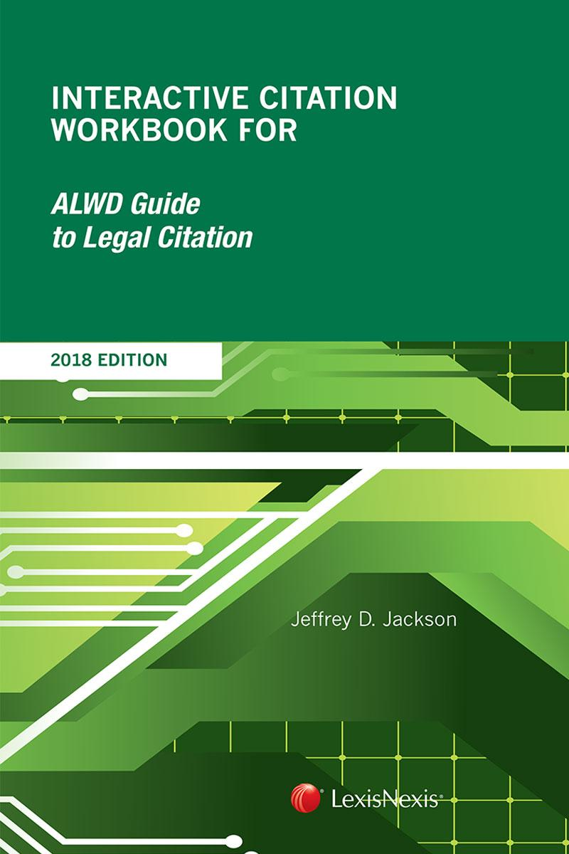 Interactive citation workbook for alwd: guide to legal citation by.