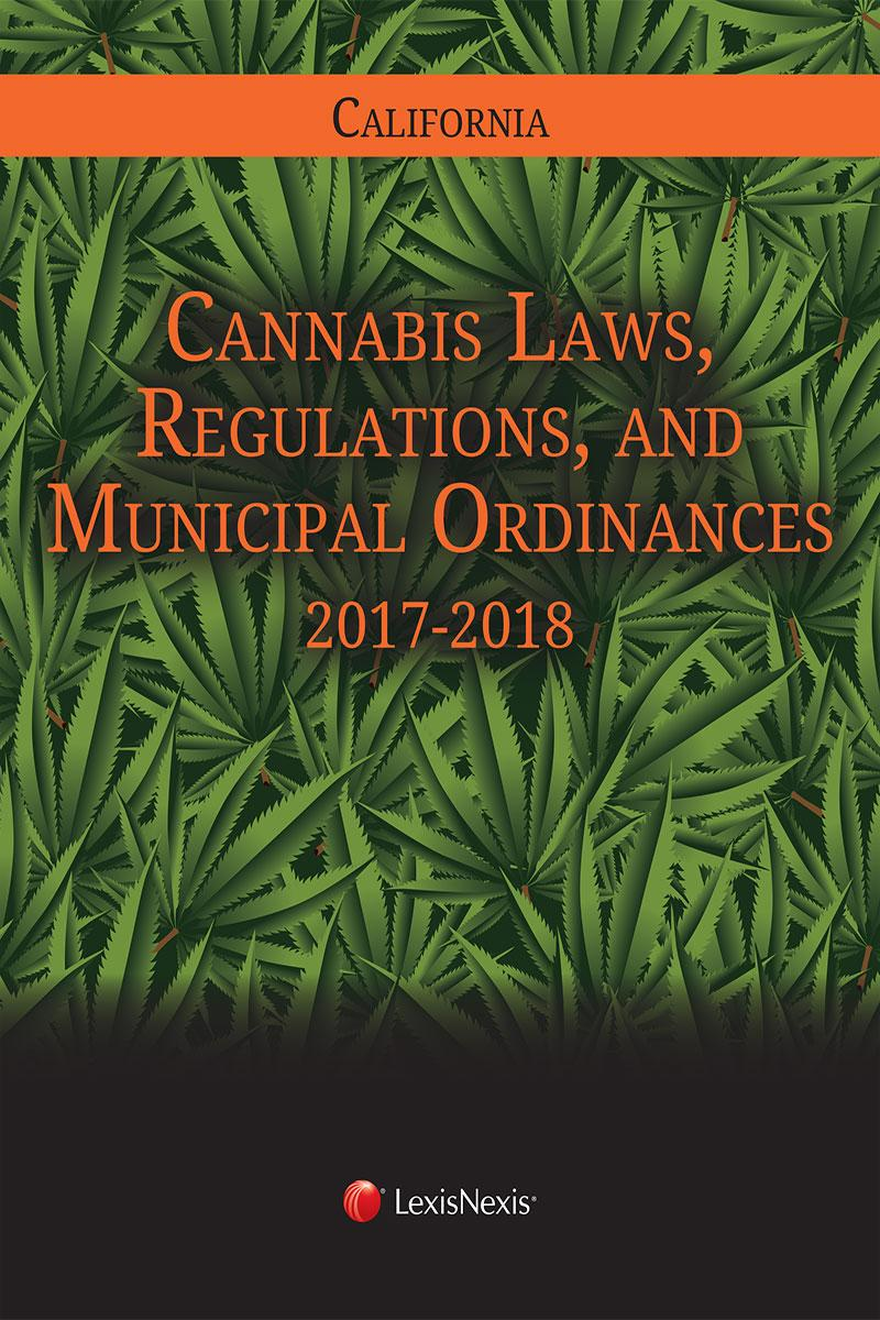 California Cannabis Laws, Regulations and Municipal Ordinances