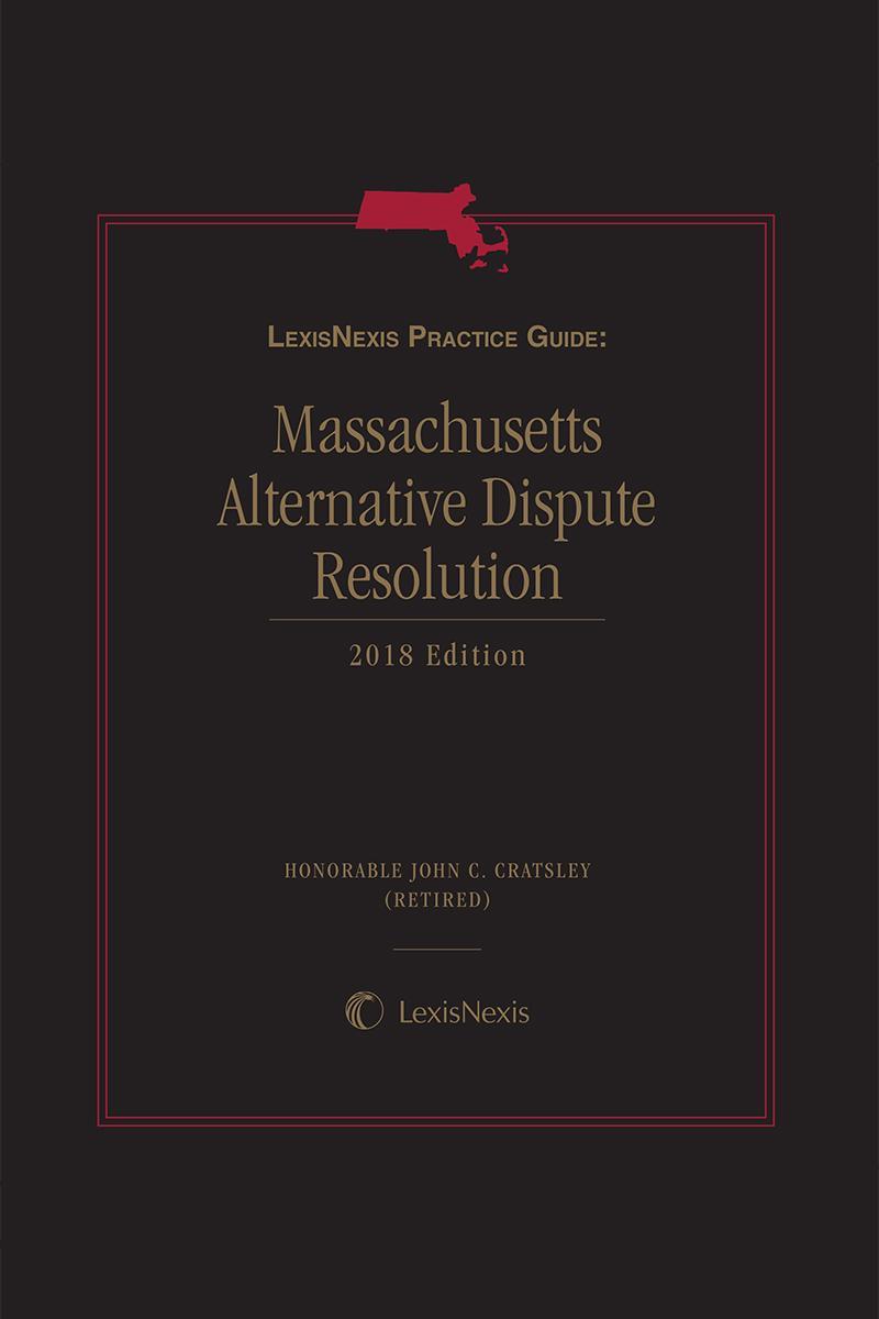 LexisNexis Practice Guide: Massachusetts Alternative Dispute Resolution
